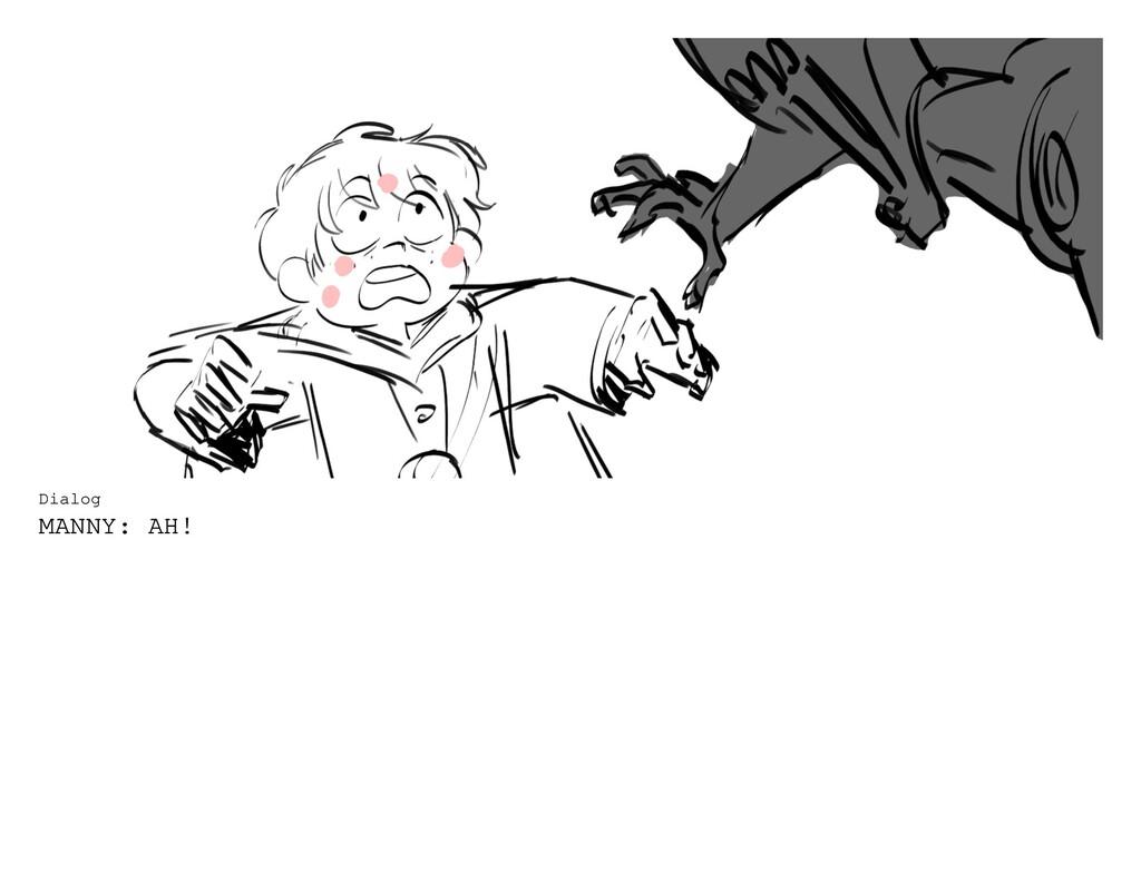 Dialog MANNY: AH!