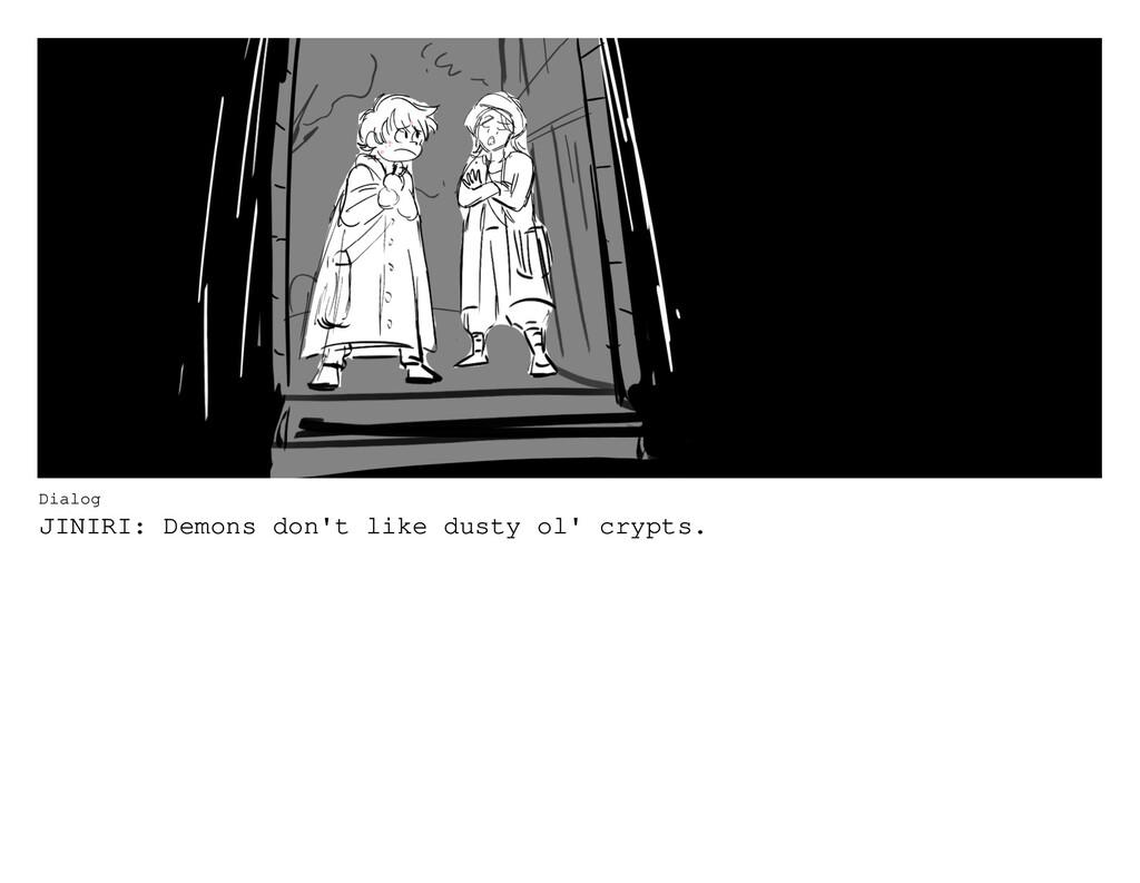 Dialog JINIRI: Demons don't like dusty ol' cryp...