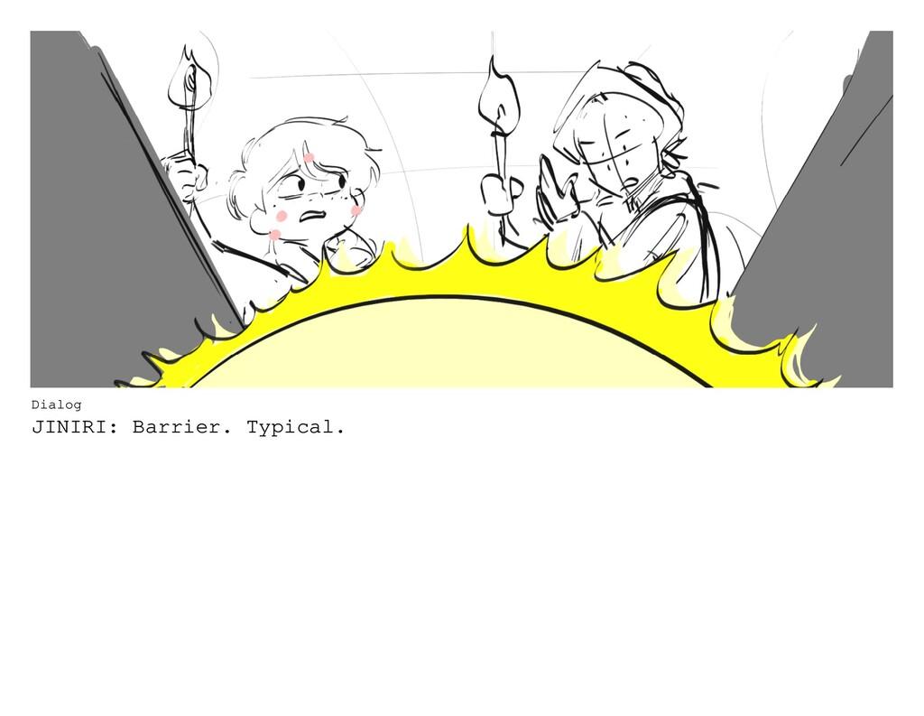 Dialog JINIRI: Barrier. Typical.