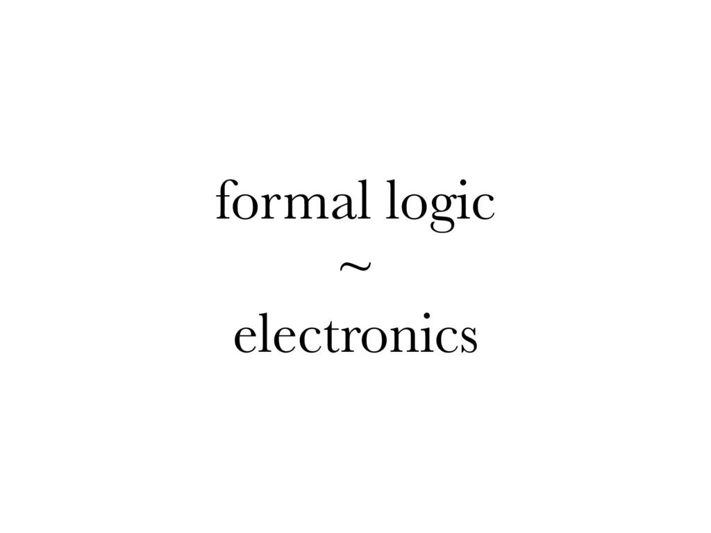 formal logic ~ electronics