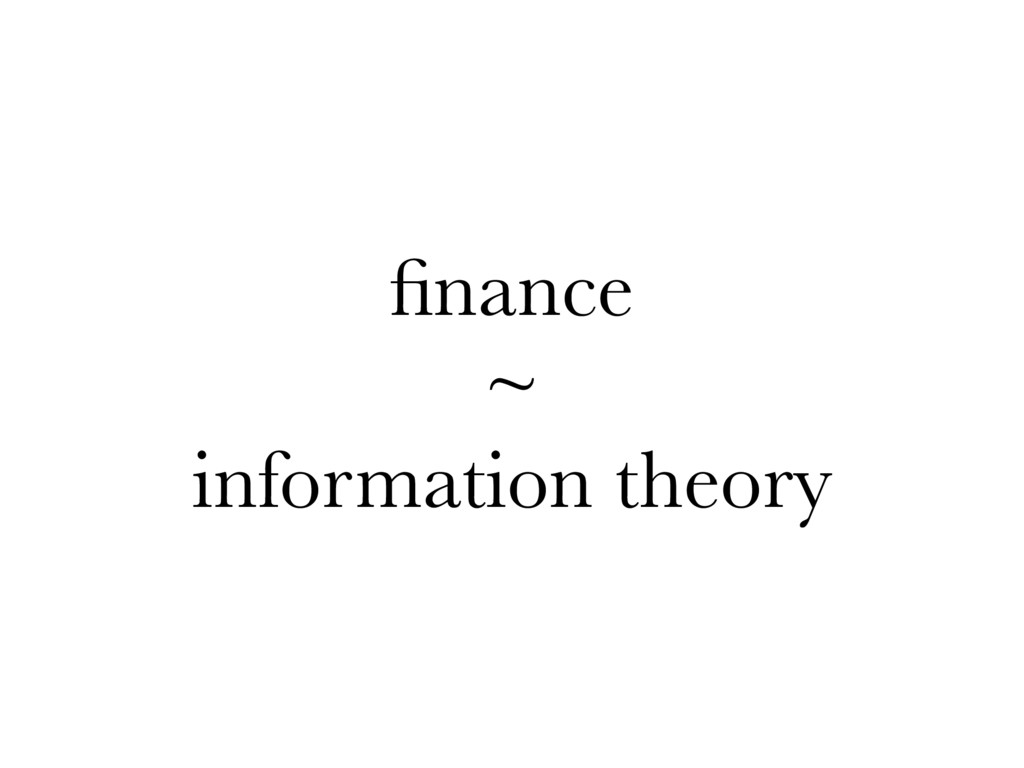 finance ~ information theory