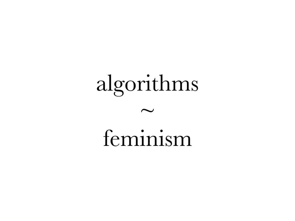algorithms ~ feminism