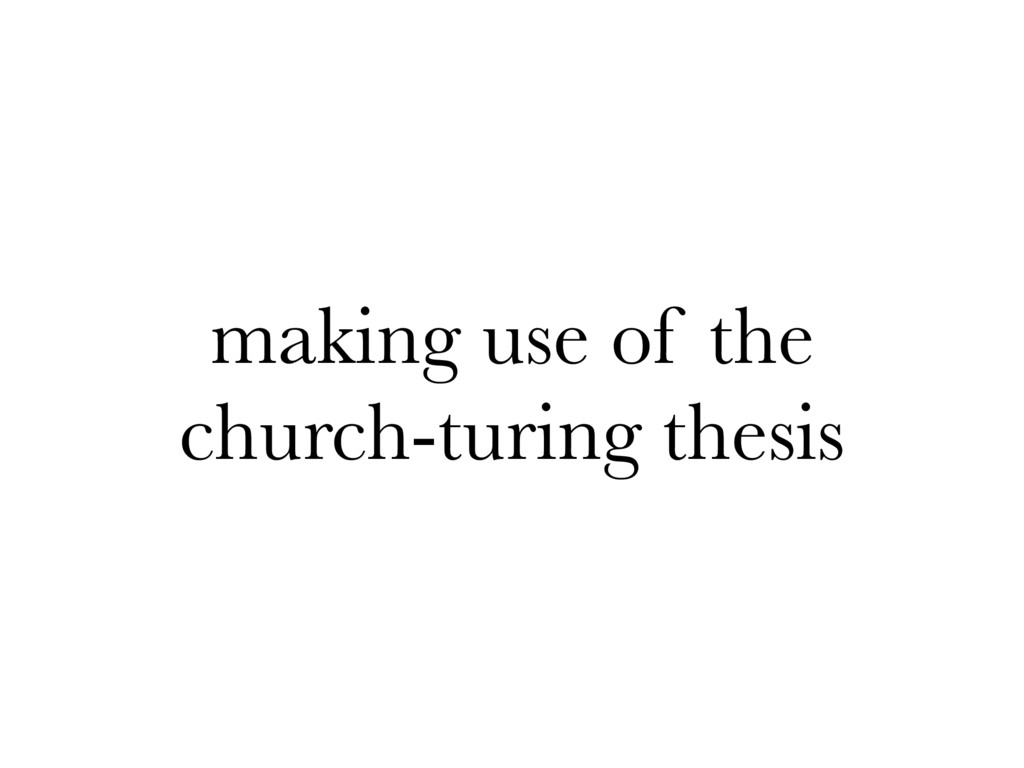 making use of the church-turing thesis