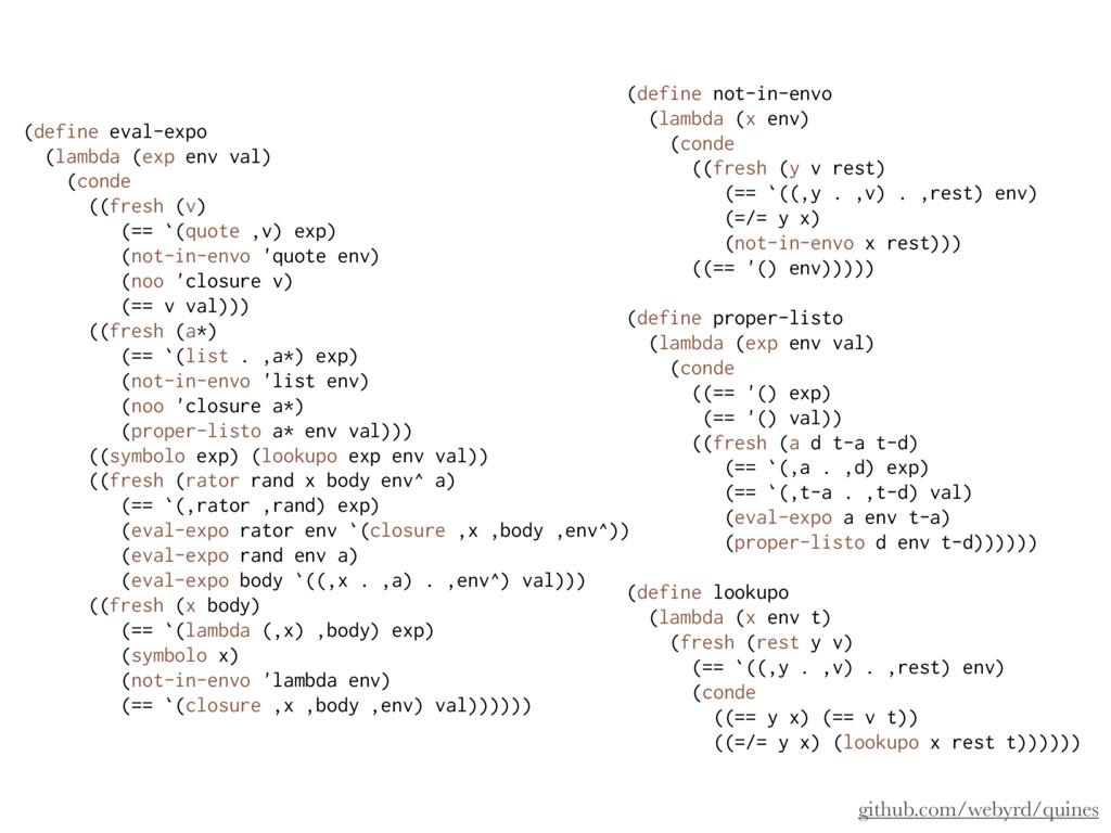 (define eval-expo (lambda (exp env val) (conde ...
