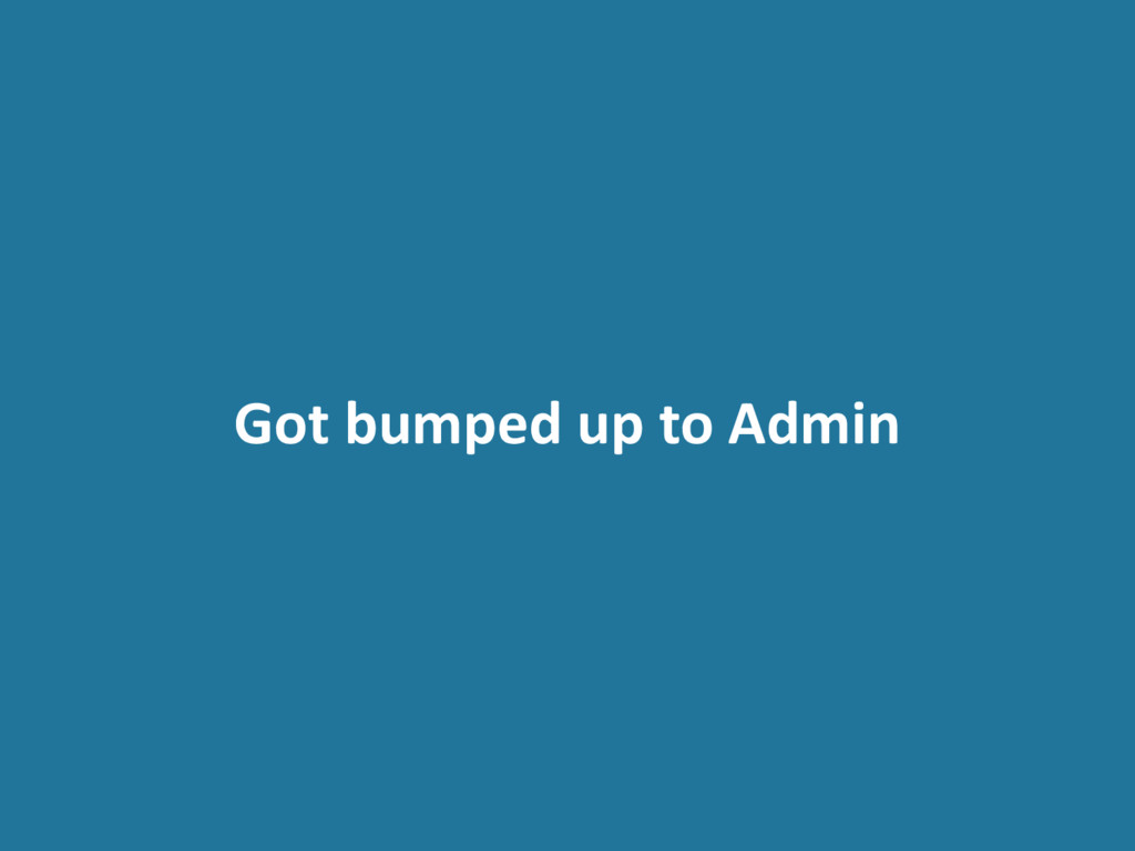 Got bumped up to Admin
