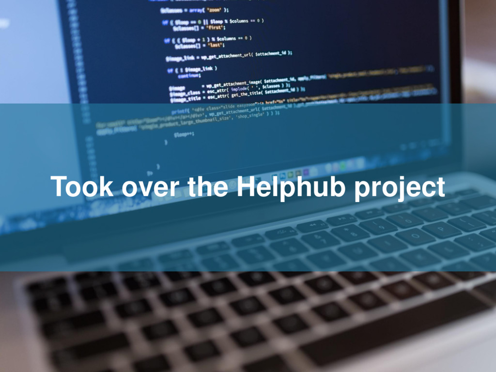 Took over the Helphub project