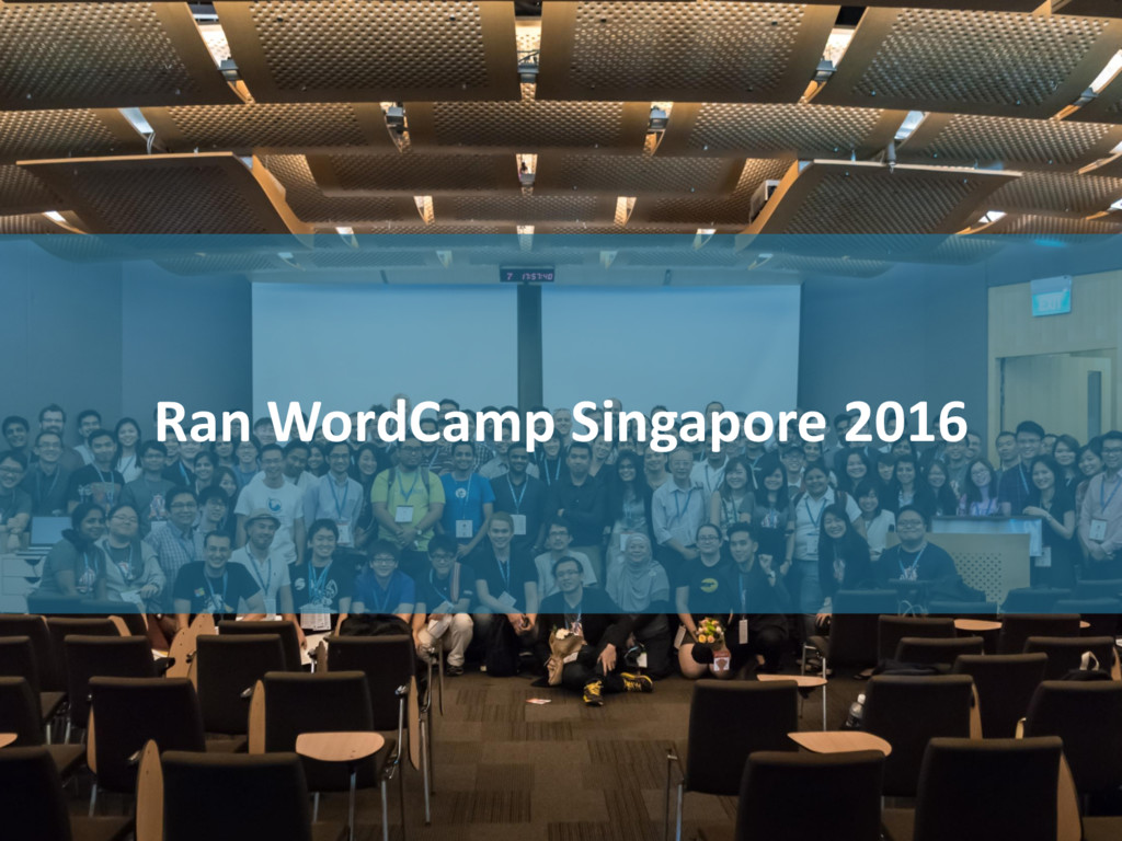 Ran WordCamp Singapore 2016