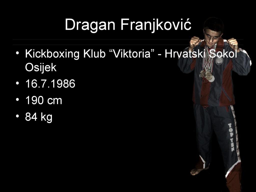 """Dragan Franjković • Kickboxing Klub """"Viktoria"""" ..."""