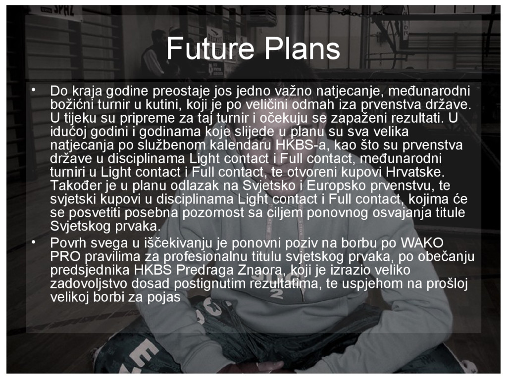 Future Plans • Do kraja godine preostaje jos je...