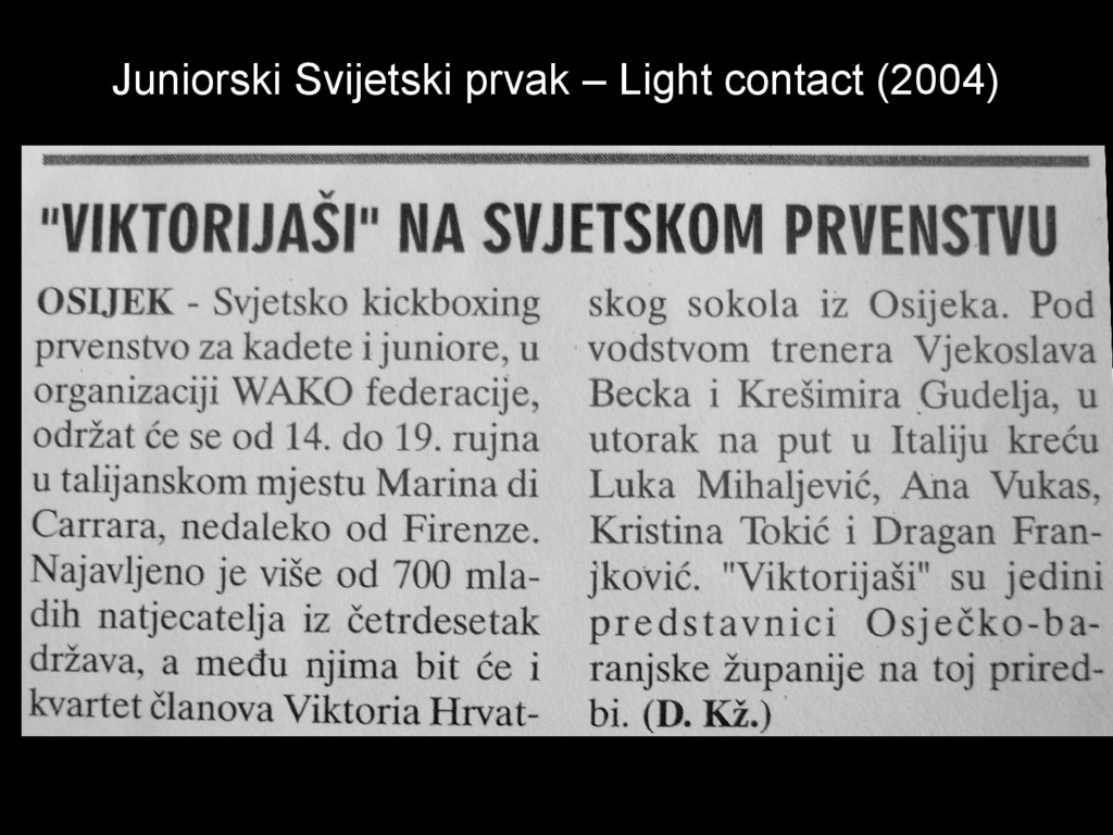 Juniorski Svijetski prvak – Light contact (2004)