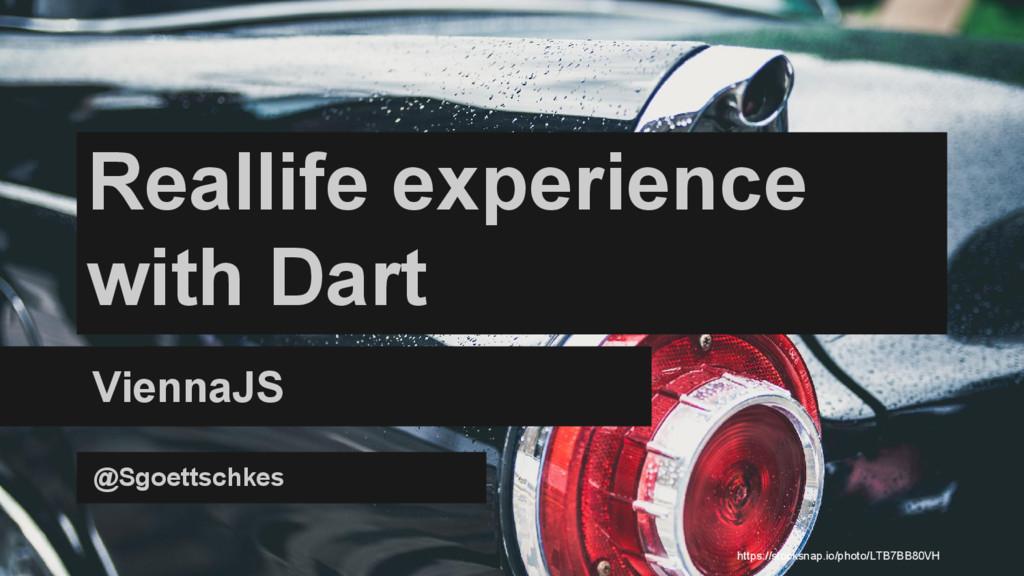 Reallife experience with Dart ViennaJS @Sgoetts...