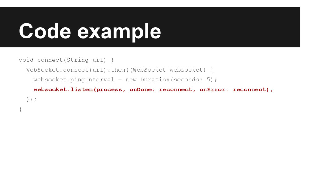Code example void connect(String url) { WebSock...