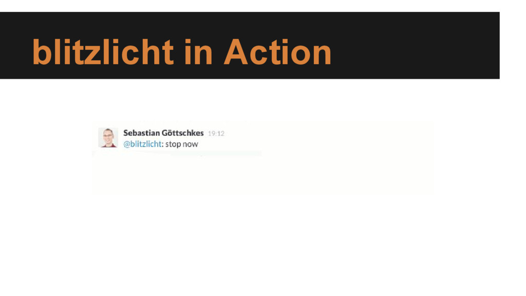 blitzlicht in Action