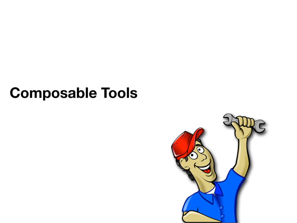 Composable Tools