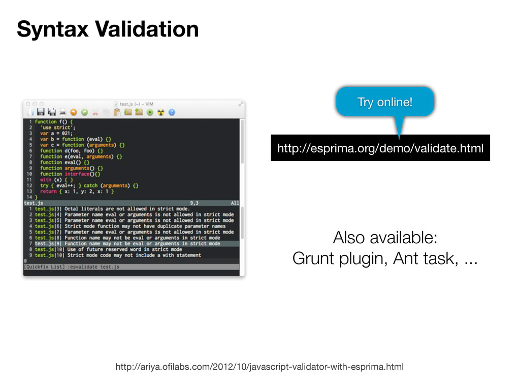 Syntax Validation http://ariya.ofilabs.com/2012/...