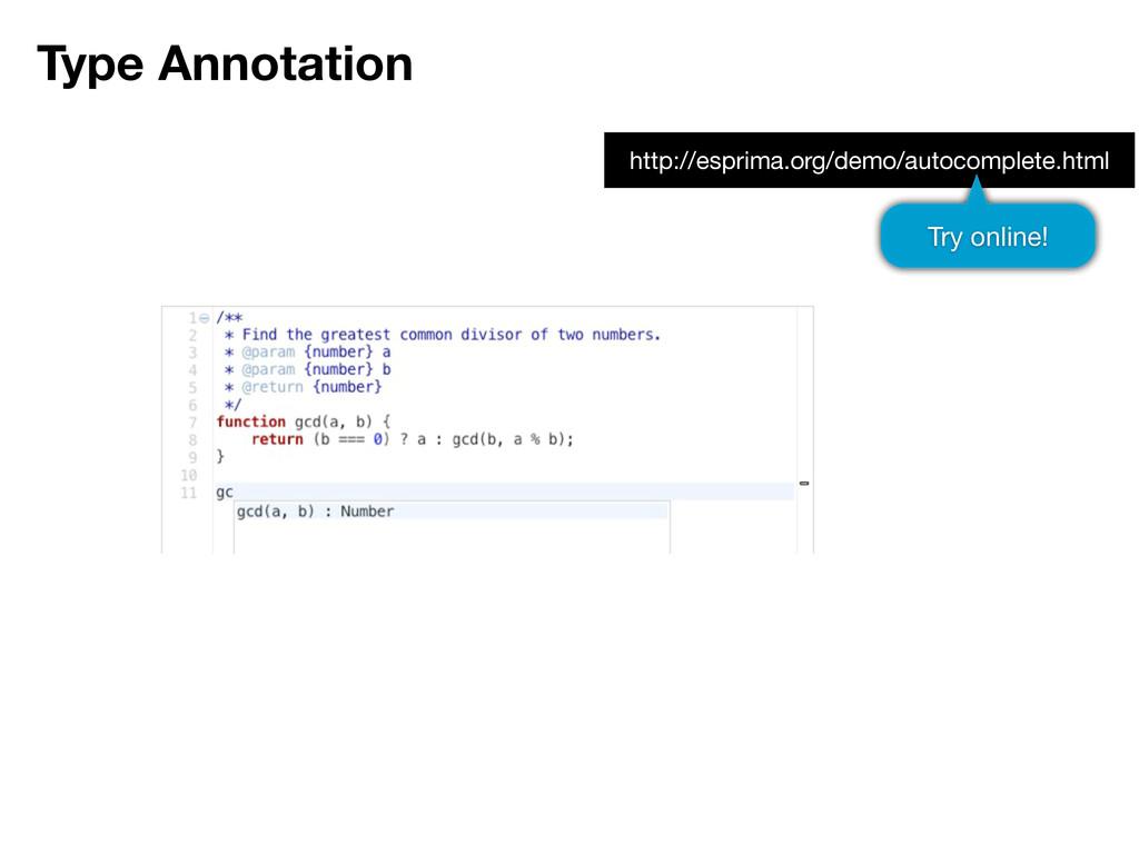 Type Annotation http://esprima.org/demo/autocom...