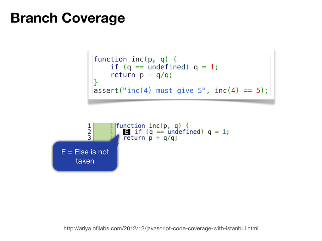 Branch Coverage http://ariya.ofilabs.com/2012/12...