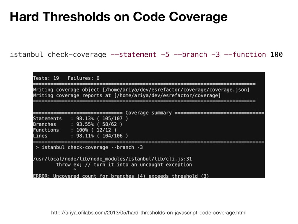 Hard Thresholds on Code Coverage http://ariya.o...
