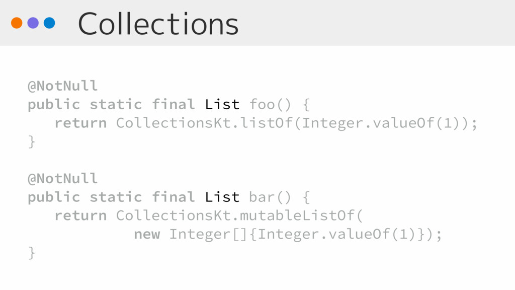 Collections @NotNull public static final List f...