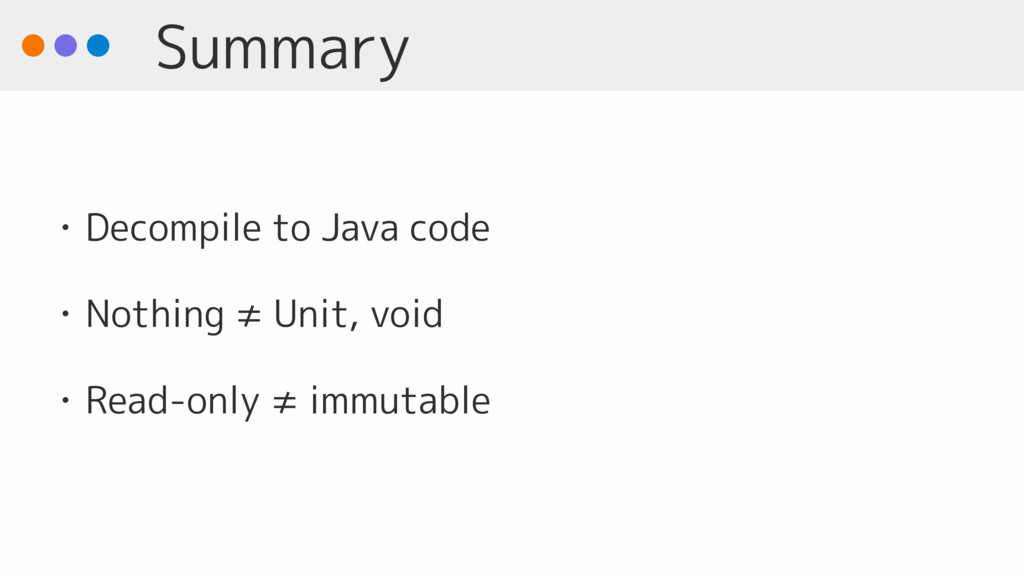 Summary • Decompile to Java code • Nothing ≠ Un...