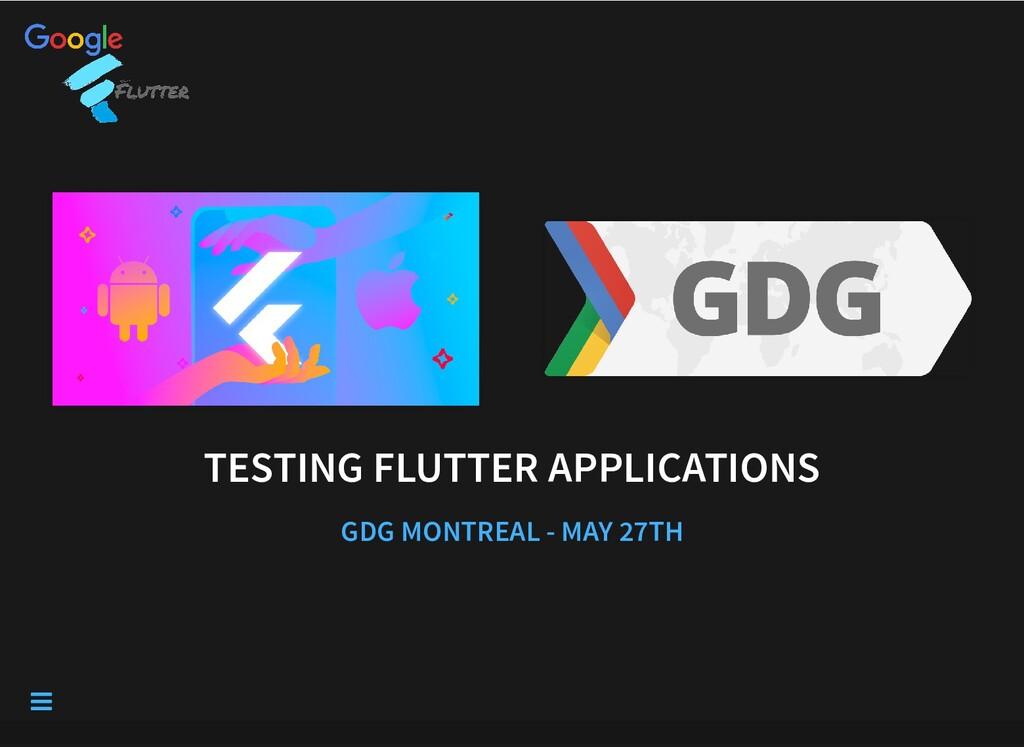 TESTING FLUTTER APPLICATIONS TESTING FLUTTER AP...
