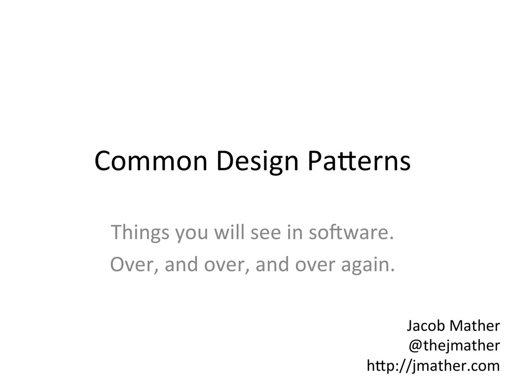 Common Design Pa-erns  Things you...