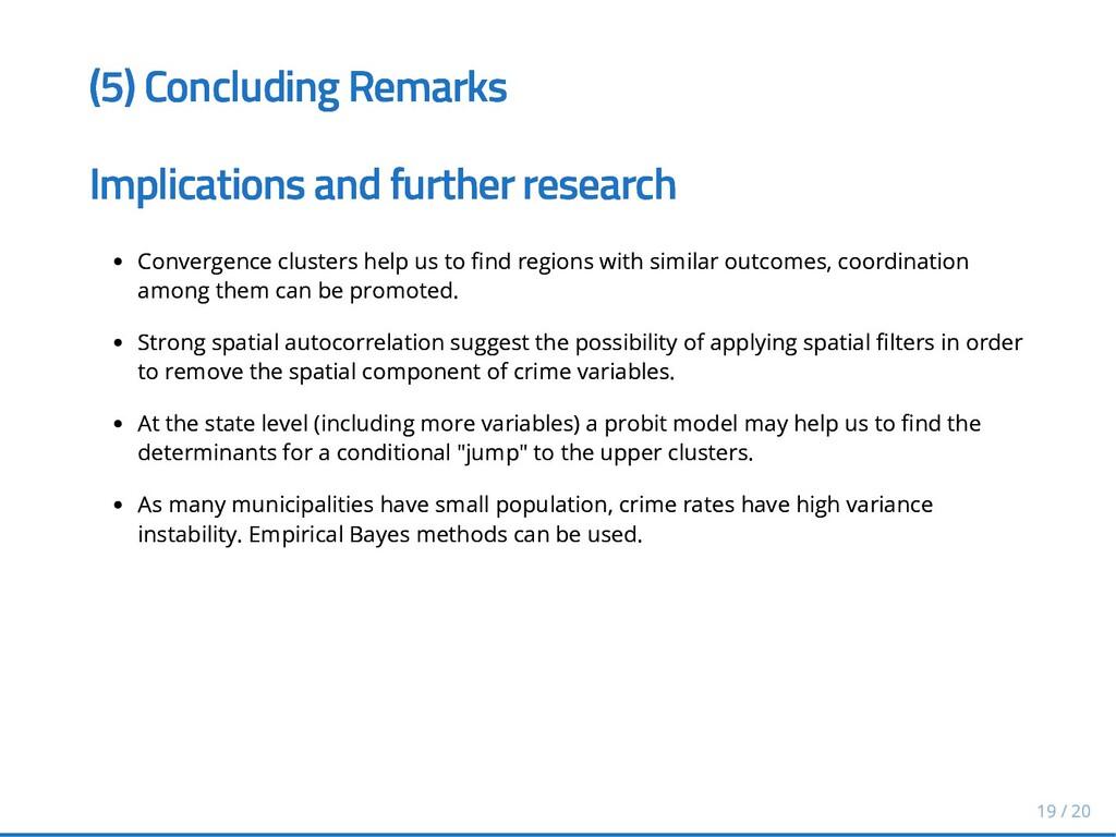 (5) Concluding Remarks (5) Concluding Remarks I...