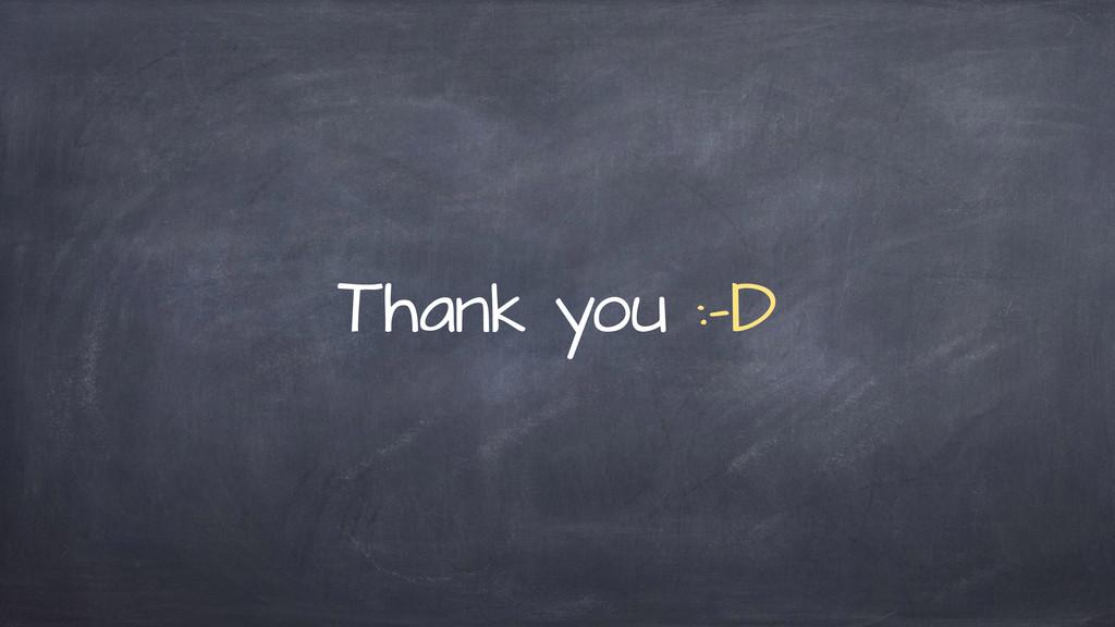 Thank you :-D