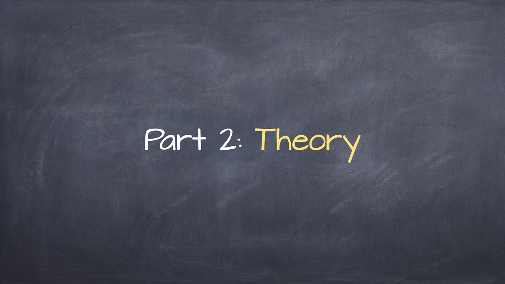 P art 2: Theory