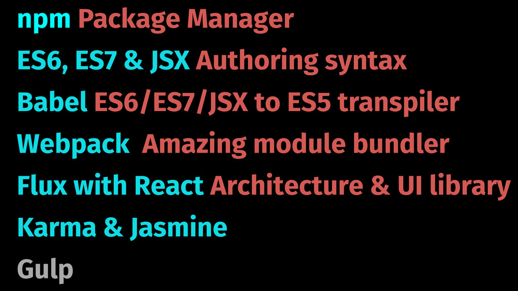 npm Package Manager ES6, ES7 & JSX Authoring sy...
