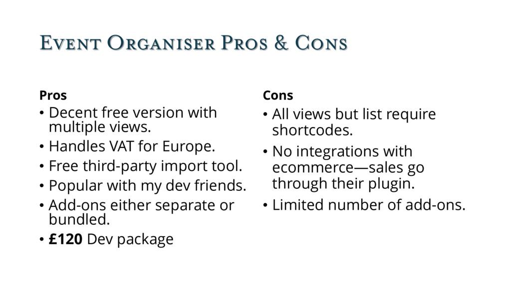 Event Organiser Pros & Cons Pros • Decent free ...