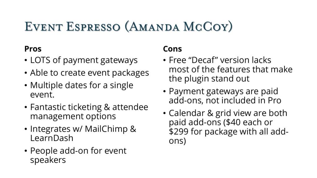 Event Espresso (Amanda McCoy) Pros • LOTS of pa...