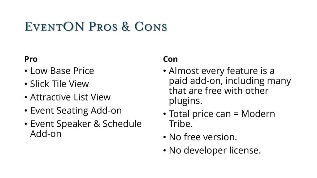 EventON Pros & Cons Pro • Low Base Price • Slic...