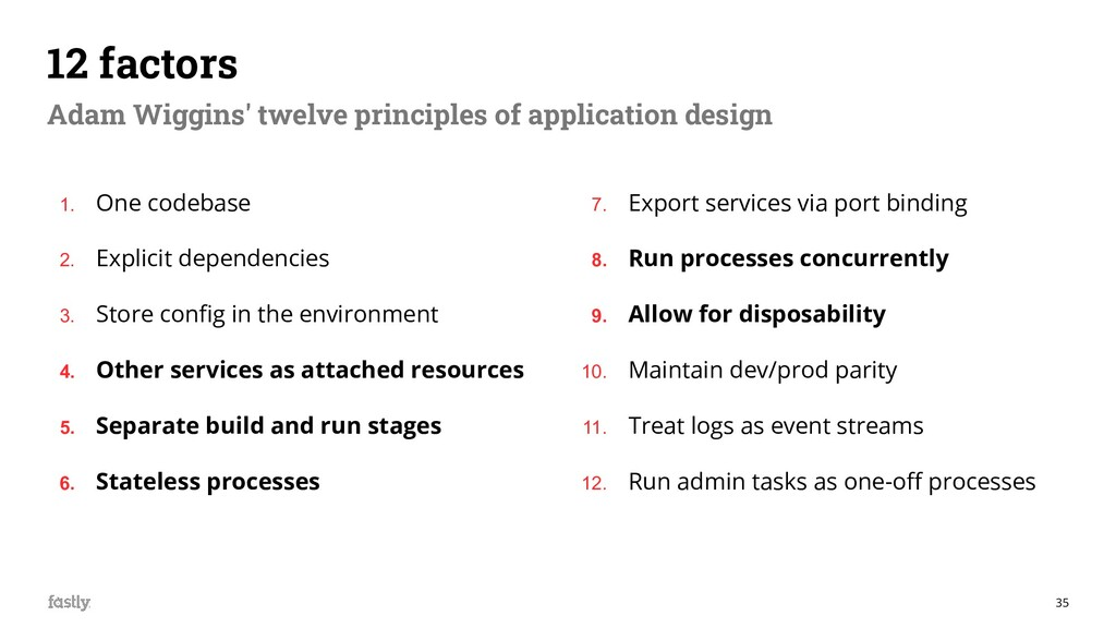 35 12 factors Adam Wiggins' twelve principles o...