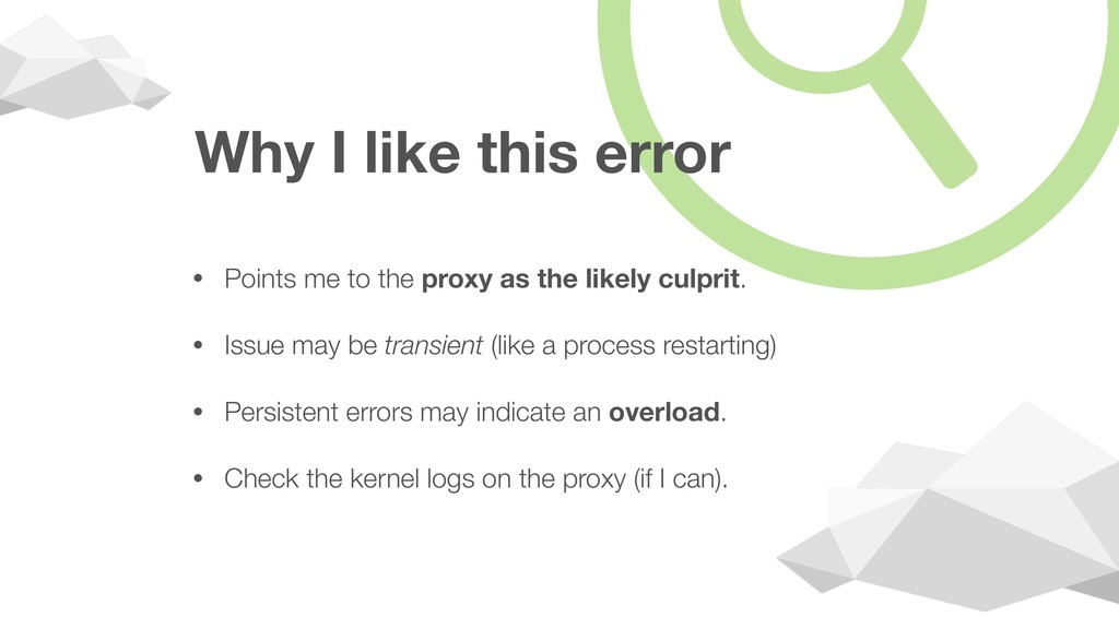 Why I like this error • Points me to the proxy ...