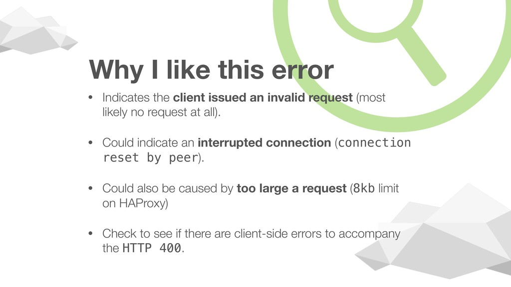 Why I like this error • Indicates the client is...