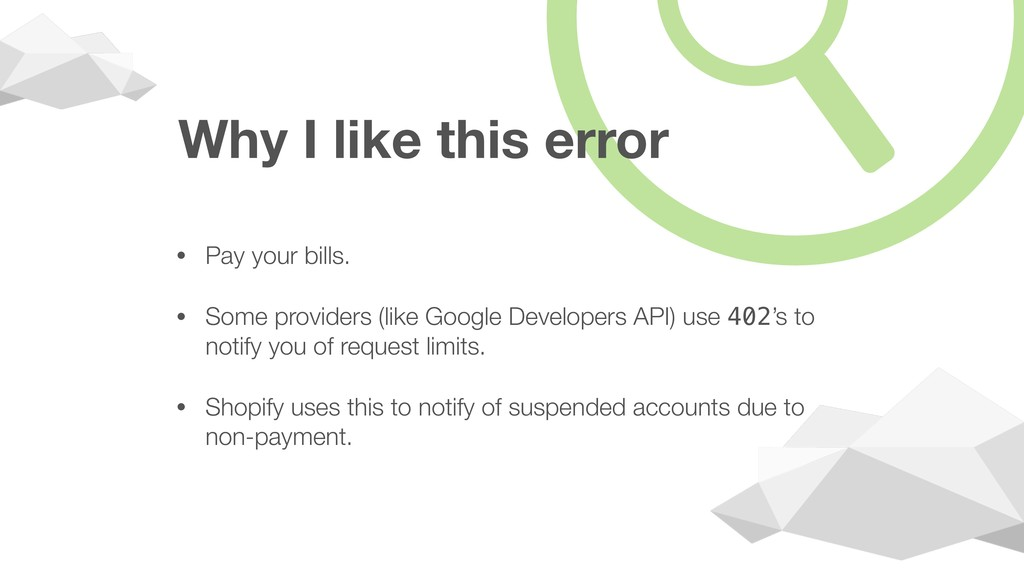 Why I like this error • Pay your bills. • Some ...