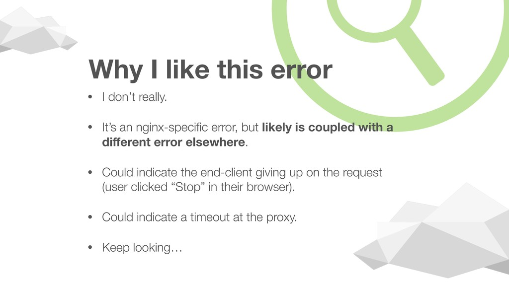 Why I like this error • I don't really. • It's ...