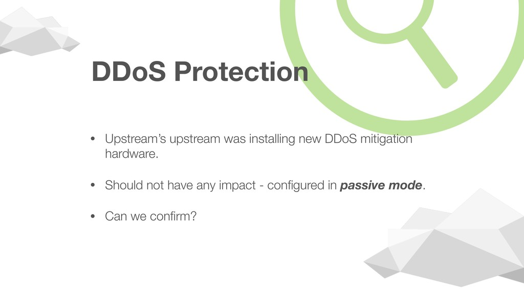 DDoS Protection • Upstream's upstream was insta...