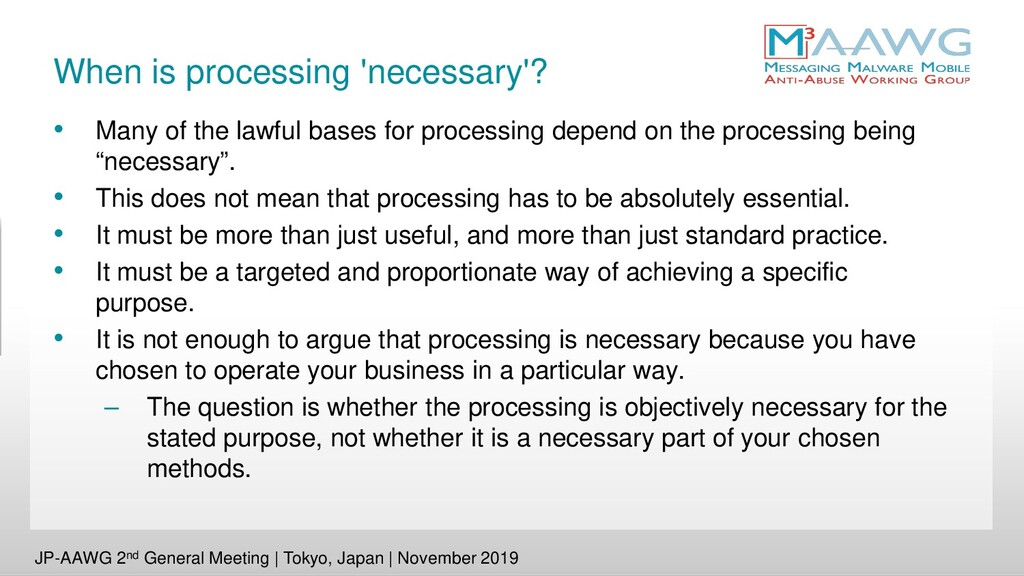 When is processing 'necessary'? • Many of the l...