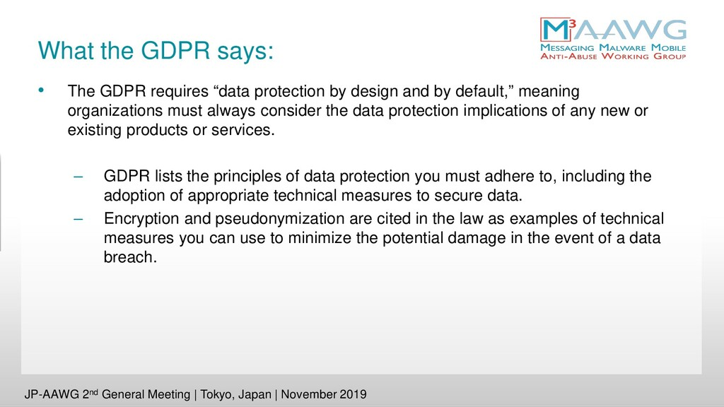 "What the GDPR says: • The GDPR requires ""data p..."