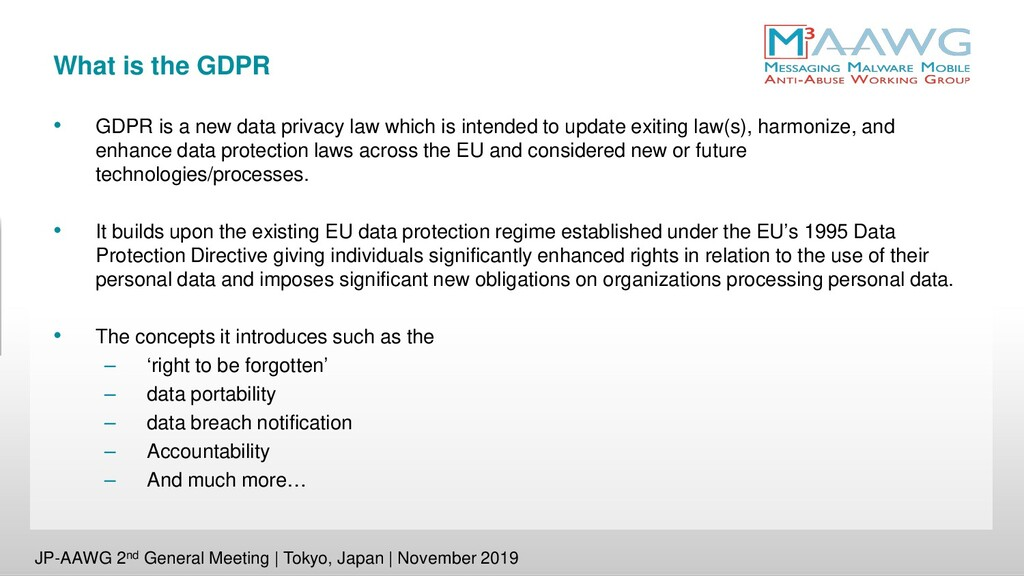 What is the GDPR • GDPR is a new data privacy l...
