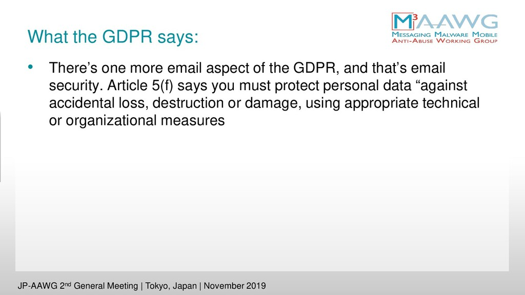What the GDPR says: • There's one more email as...
