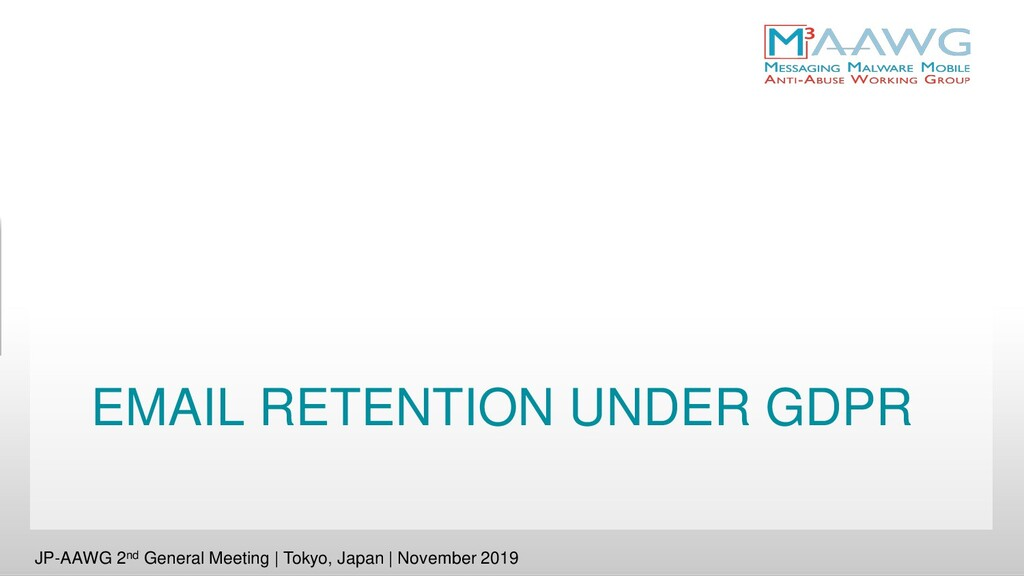 EMAIL RETENTION UNDER GDPR JP-AAWG 2nd General ...
