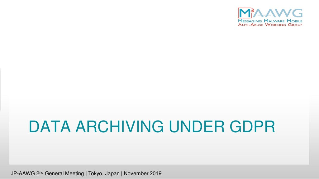 DATA ARCHIVING UNDER GDPR JP-AAWG 2nd General M...