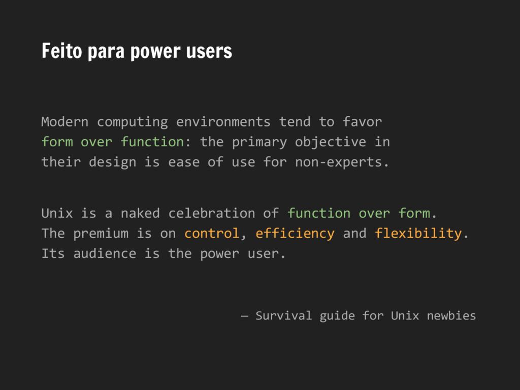 Feito para power users Modern computing environ...