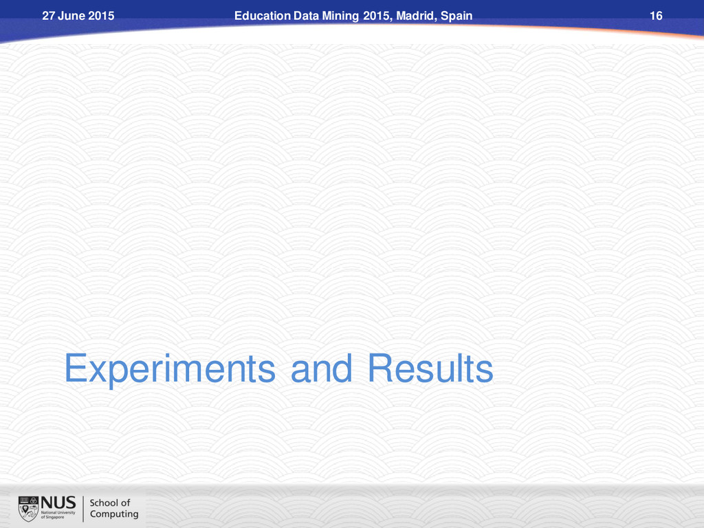 Experiments and Results Education Data Mining 2...