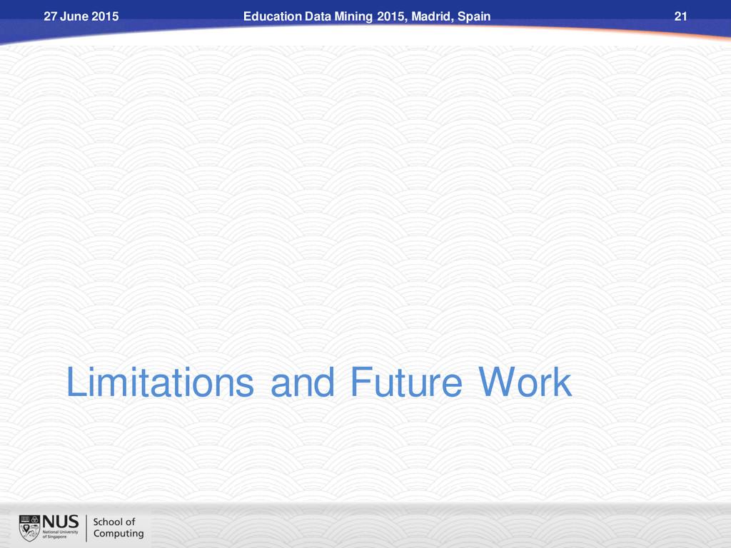 Limitations and Future Work Education Data Mini...