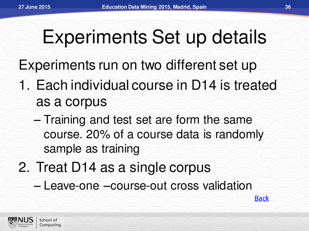 Experiments Set up details Experiments run on t...