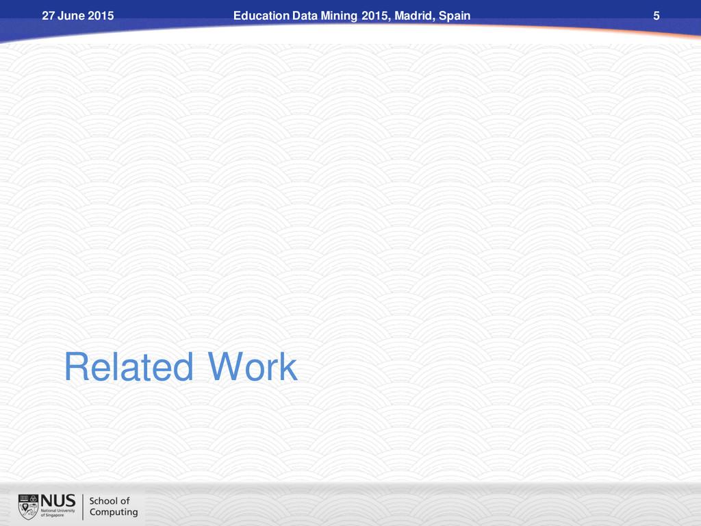Related Work Education Data Mining 2015, Madrid...